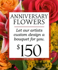Custom Design Anniversary Bouquet $150