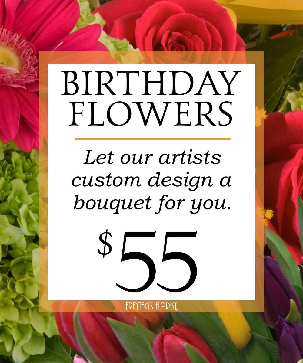Custom Design Birthday Bouquet 55 Freytags Florist Austin Tx