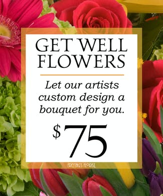 Custom Design Get Well Bouquet $75