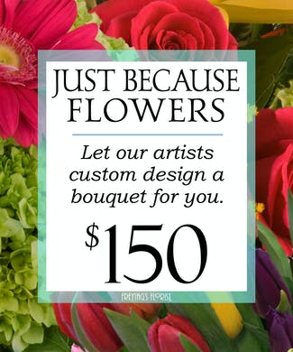 Custom Design Just Because Bouquet $150