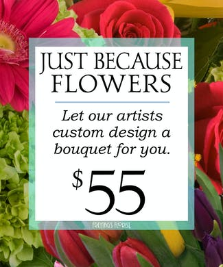 Custom Design Just Because Bouquet $55