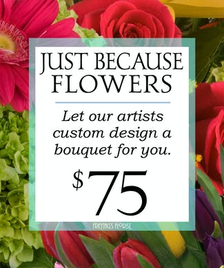 Custom Design Just Because Bouquet $75